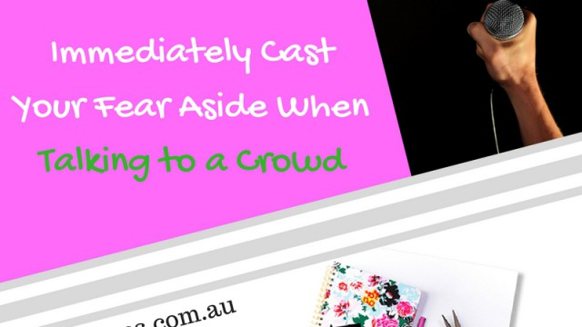4 Ways to Immediately Cast Your Fear Aside Speaking to the Crowd (1)