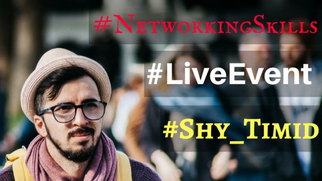 Networking Skills at Live Events for The Shy and Timid (1)